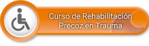 Curso de Rehabilitación Precoz en Trauma