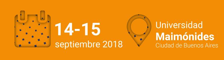 14 y 15 de septiembre de 2018 en Universidad Maimónides